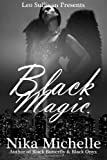 Black Magic: Book 3 of the Black Butterfly Series, Nika Michelle, 1492360414