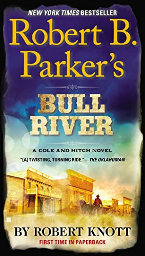 - Robert B. Parker's Bull River (A Cole and Hitch Novel)