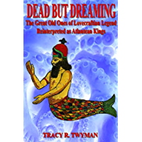 Dead But Dreaming: The Great Old Ones of Lovecraftian Legend Reinterpreted as Atlantean Kings