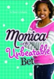 Monica and the Unbeatable Bet, Diana G. Gallagher, 1434225550