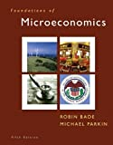 img - for Foundations of Microeconomics & MyEconLab Student Access Code Card (5th Edition) 5th (fifth) edition by Bade, Robin, Parkin, Michael published by Prentice Hall (2010) [Paperback] book / textbook / text book