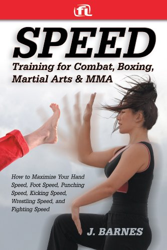 Speed Training: For Combat, Boxing, Martial Arts, and MMA: How to Maximize Your Hand Speed, Foot Speed, Punching Speed, Kicking Speed, Wrestling Speed, and Fighting Speed cover