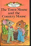 Town Mouse And Country Mouse (Well Loved Tales)