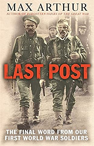 Last Post: The Final Word from Our First World War Soldiers (Cassell Military Paperbacks) - Last Post