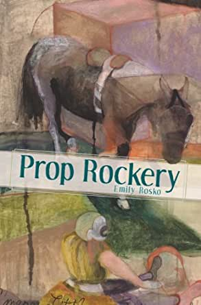 Prop Rockery Akron Series In Poetry Kindle Edition By Emily