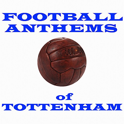 Football Anthems of Tottenham