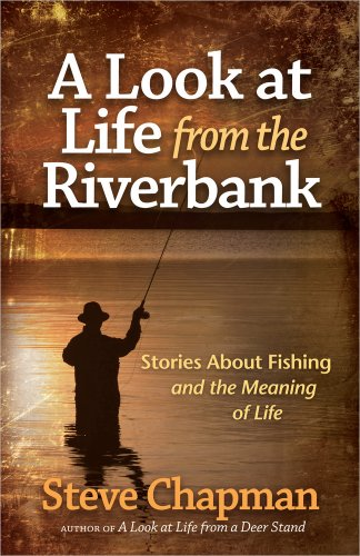 A Look at Life from the Riverbank: Stories About Fishing and the Meaning of - Bass Mall Outlet