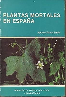 Plantas mortales en España: Amazon.es: García Rollán, Mariano: Libros