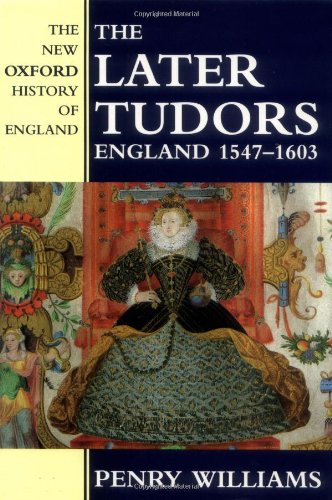 The Later Tudors: England, 1547-1603 (New Oxford History of England)
