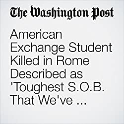 American Exchange Student Killed in Rome Described as 'Toughest S.O.B. That We've Ever Met'