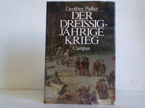 Der Dreissigjährige Krieg Gebundenes Buch – 1987 Geoffrey Parker Udo Rennert Campus 3593337886