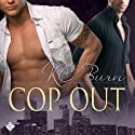 Cop Out: Toronto Tales, Book 1 Audiobook by KC Burn Narrated by Tristan James