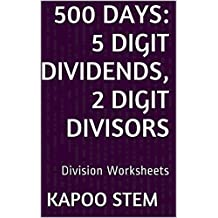 500 Division Worksheets with 5-Digit Dividends, 2-Digit Divisors: Math Practice Workbook (500 Days Math Division Series 9)