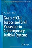 Goals of Civil Justice and Civil Procedure in Contemporary Judicial Systems, , 3319034421