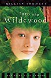 Into the Wildewood (Faire Folk, Book 2)
