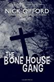 The Bone House Gang, Nick Gifford, 1499635397