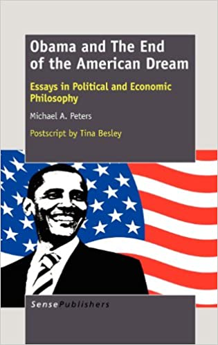 Obama And The End Of The American Dream Essays In Political And  Obama And The End Of The American Dream Essays In Political And Economic  Philosophy Michael A Peters  Amazoncom Books Service Projects For Youth Groups also Help Writing A Annotated Bibliography  Essay Sample For High School