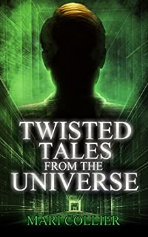 Twisted Tales From The Universe by [Collier, Mari]