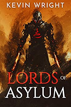 Lords of Asylum: A Sword and Sorcery Adventure by [Wright, Kevin]