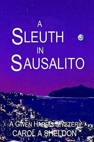 A Sleuth in Sausalito: A  Gwen Harris Mystery (The Gwen Harris Mystery Series Book 1)