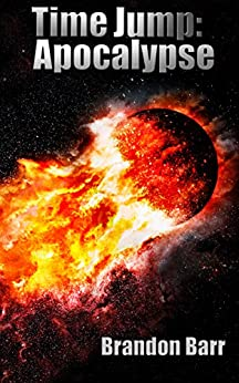 Time Jump: Apocalypse by [Barr, Brandon]