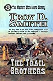 The Trail Brothers, Troy D. Smith, 1490904190