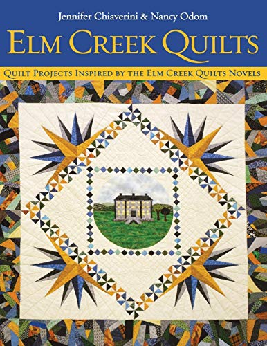 Elm Creek Quilts : Quilt Projects Inspired by the Elm Creek Quilts Novels ()