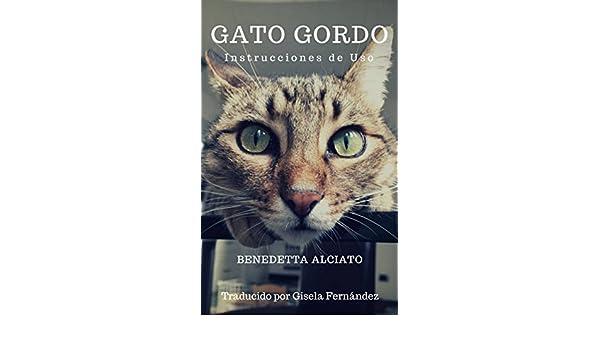 GATO GORDO. Instrucciones de uso (Spanish Edition) - Kindle edition by Benedetta Alciato, Gisela Fernández. Crafts, Hobbies & Home Kindle eBooks ...