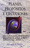 Planes, Propositos y Ejucecuiones (Plans, Purposes, and Pursuits) (English and Spanish Edition)