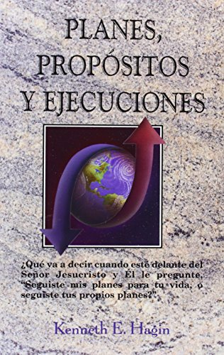 Planes, Propositos y Ejucecuiones (Plans, Purposes, and Pursuits) (English and Spanish Edition) by Faith Library Publicat/Hagin