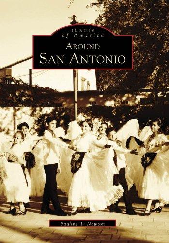 San Antonio, Around (Images of America: - Images San Antonio Alamo