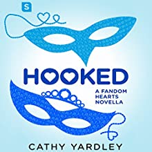 Hooked: A Geek Girl Rom Com Audiobook by Cathy Yardley Narrated by Serena St. Clair, Jay Skelton
