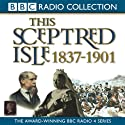 This Sceptred Isle Volume 10: 1837-1901 The Age of Victoria Audiobook by Christopher Lee Narrated by Anna Massey
