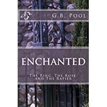 Enchanted: - The Ring, The Rose, and The Rapier