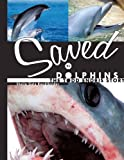 Saved by Dolphins, Sheila Gale Kandlbinder, 1438957556