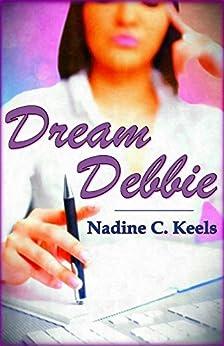 Dream Debbie by [Keels, Nadine]