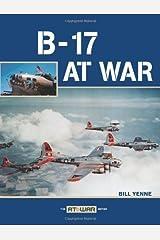 B-17 at War Kindle Edition