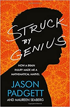 Book Struck by Genius: How a Brain Injury Made Me a Mathematical Marvel by Jason Padgett (2015-02-05)