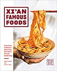 Xi'an Famous Foods: The Cuisine of Western China, from New York's Favorite Noo