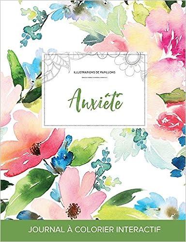 Livres gratuits Journal de Coloration Adulte: Anxiete (Illustrations de Papillons, Floral Pastel) epub, pdf