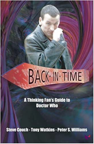 Back In Time: A Thinking Fan's Guide to Doctor Who (Thinking Fan's Guide Series): A Thinking Fan's Guide to Dr Who by Steve Couch (2005-11-01)