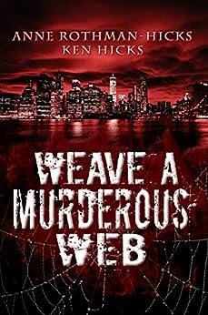 Weave a Murderous Web: A Jane Larson Novel by [Kenneth Hicks, Rothman-Hicks, Anne]