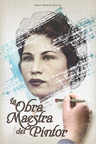 La Obra Maestra del pintor de Nelson Miranda Sánchez