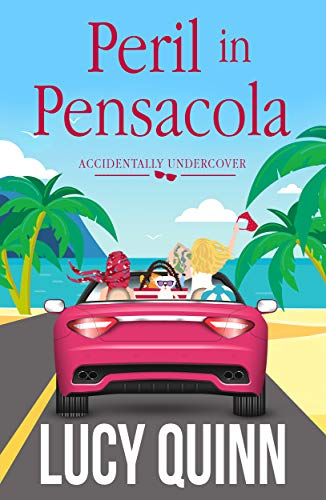 Peril in Pensacola (Accidentally Undercover Book 1) by [Quinn, Lucy]