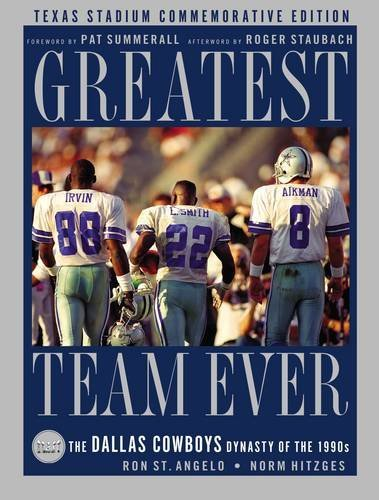 Greatest Team Ever: The Dallas Cowboys Dynasty of the 1990s: Texas Stadium Commemorative -