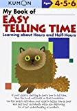 img - for My Book of Easy Telling Time: Learning about Hours and Half-Hours (Kumon Workbooks) by (2006-04-01) book / textbook / text book