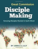 Great Commission Disciple Making: Growing Disciples Rooted in God's Word