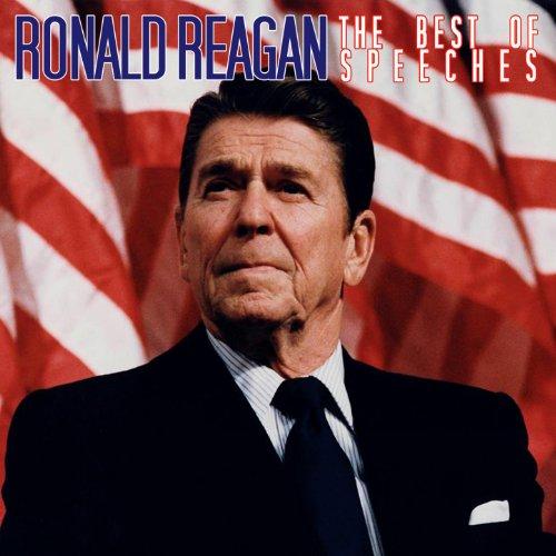The Best Of Speeches (Ronald Reagan Best Speech)