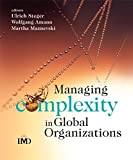 img - for Managing Complexity in Global Organizations (IMD Executive Development Series) book / textbook / text book