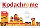 img - for Kodachrome, End of the Run: Photographs from the Final Batches book / textbook / text book